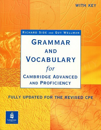 Grammar and Vocabulary for Cambridge Advanced and Proficiency: fully updated for the revised CPE